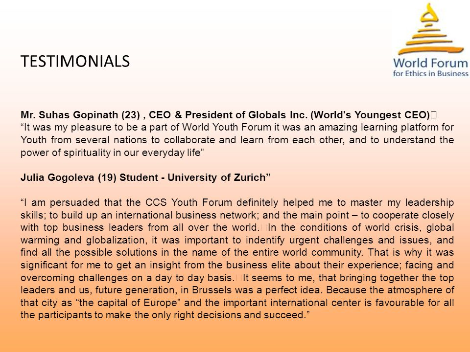 TESTIMONIALS Mr. Suhas Gopinath (23), CEO & President of Globals Inc.