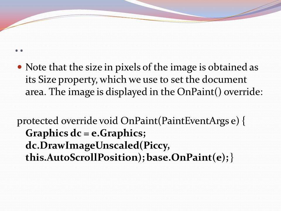 .. Note that the size in pixels of the image is obtained as its Size property, which we use to set the document area. The image is displayed in the On