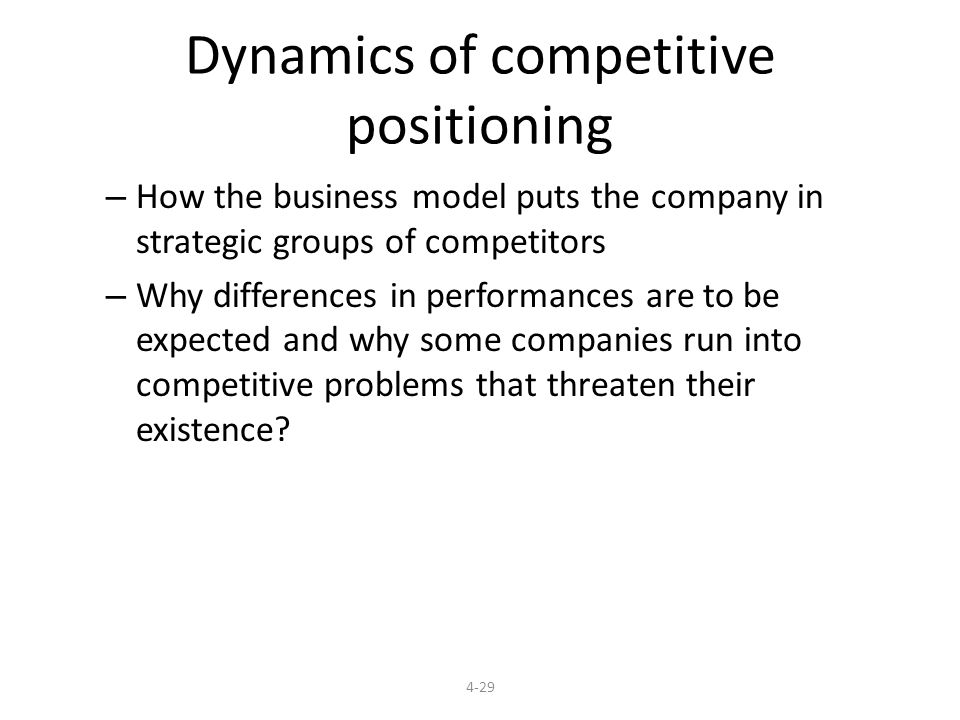 Dynamics of competitive positioning – How the business model puts the company in strategic groups of competitors – Why differences in performances are to be expected and why some companies run into competitive problems that threaten their existence.