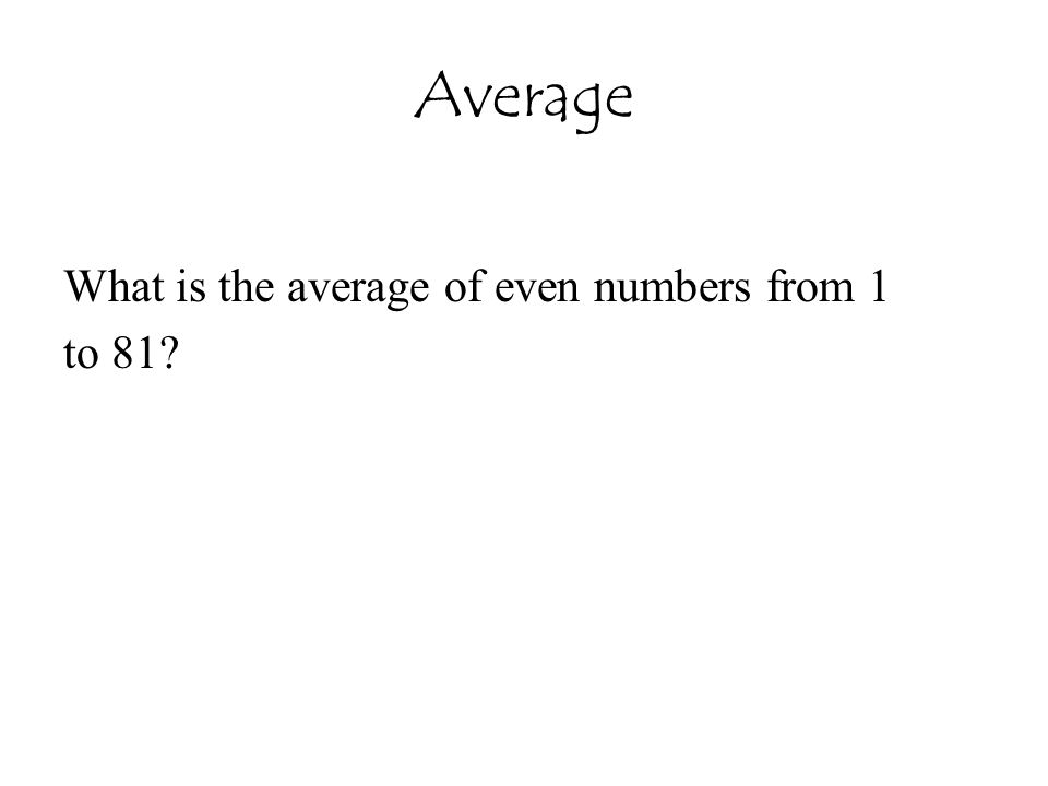 Average What is the average of even numbers from 1 to 81?
