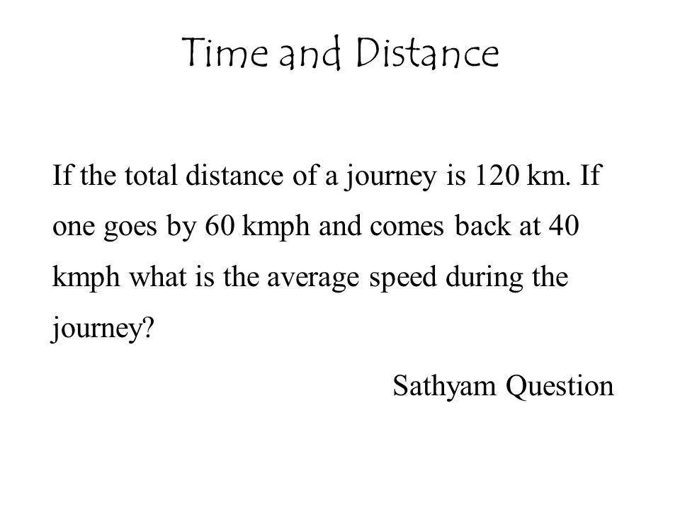 If the total distance of a journey is 120 km.