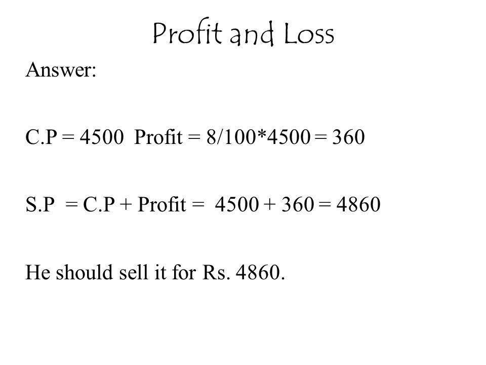 Answer: C.P = 4500 Profit = 8/100*4500 = 360 S.P = C.P + Profit = 4500 + 360 = 4860 He should sell it for Rs.