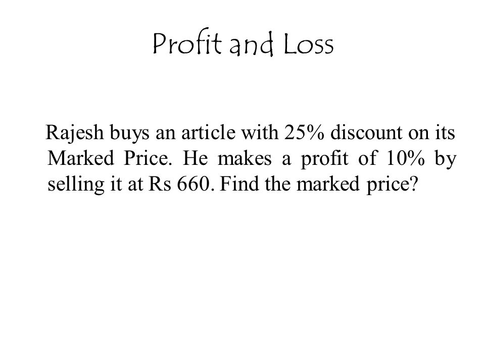 Rajesh buys an article with 25% discount on its Marked Price.