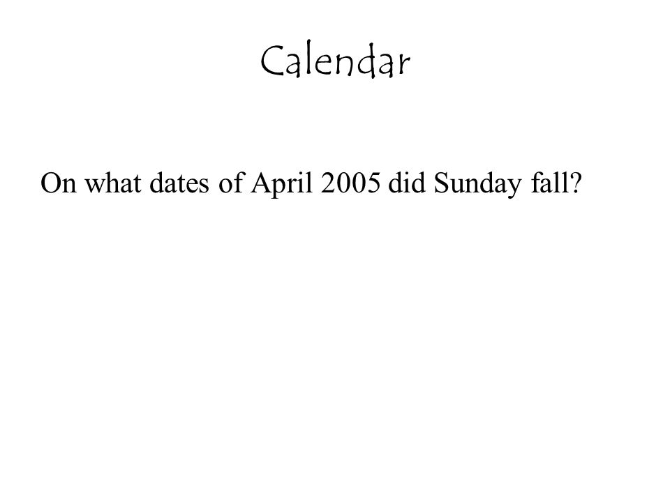 On what dates of April 2005 did Sunday fall?