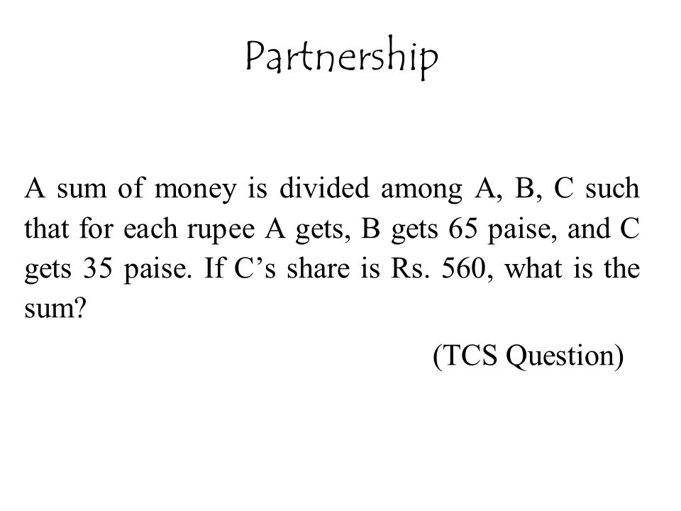 A sum of money is divided among A, B, C such that for each rupee A gets, B gets 65 paise, and C gets 35 paise.