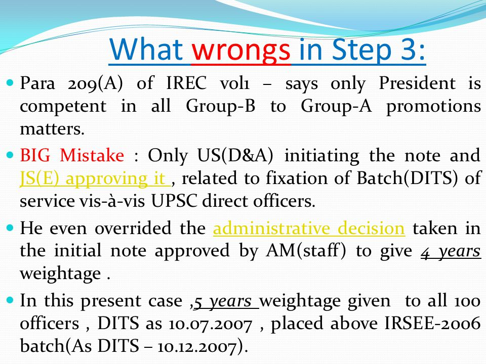What wrongs in Step 3: Para 209(A) of IREC vol1 – says only President is competent in all Group-B to Group-A promotions matters.