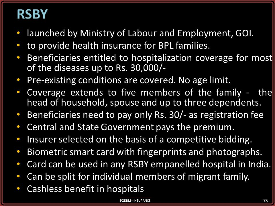 PGDBM - INSURANCE CGHS Schemes for Government Employees CGHS Schemes for Government Employees ESIS Schemes ESIS Schemes Rashtriya Swasthya Bima Yojana