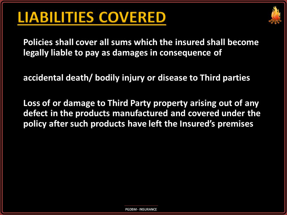 PGDBM - INSURANCE Definition: Any tangible property (after it has left the custody or control of the Insured) which has been designed, manufactured, s