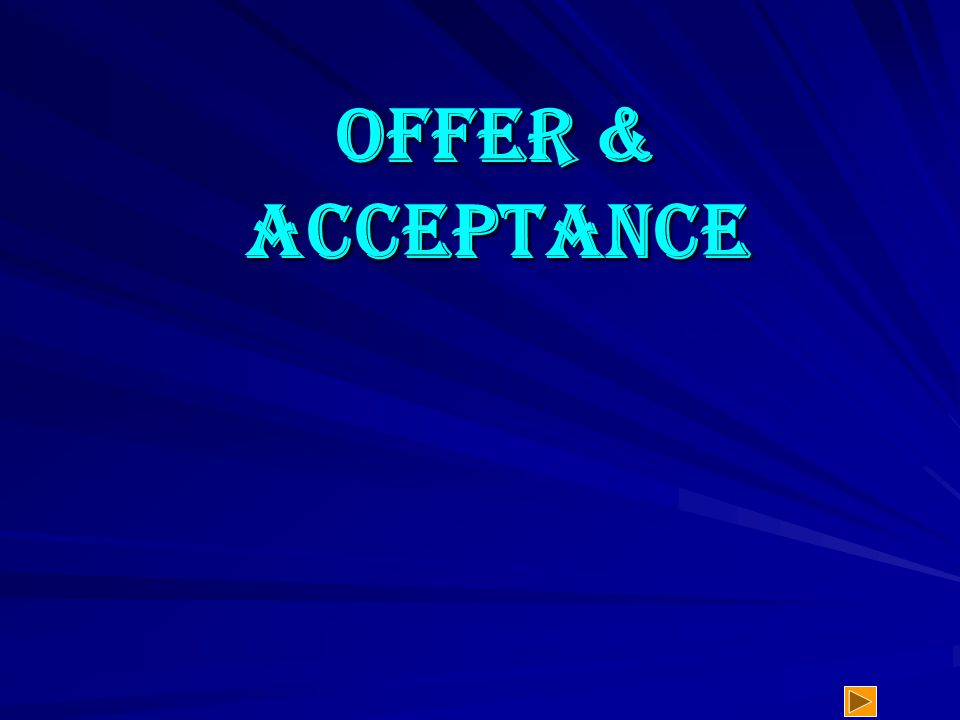 OFFER & ACCEPTANCE