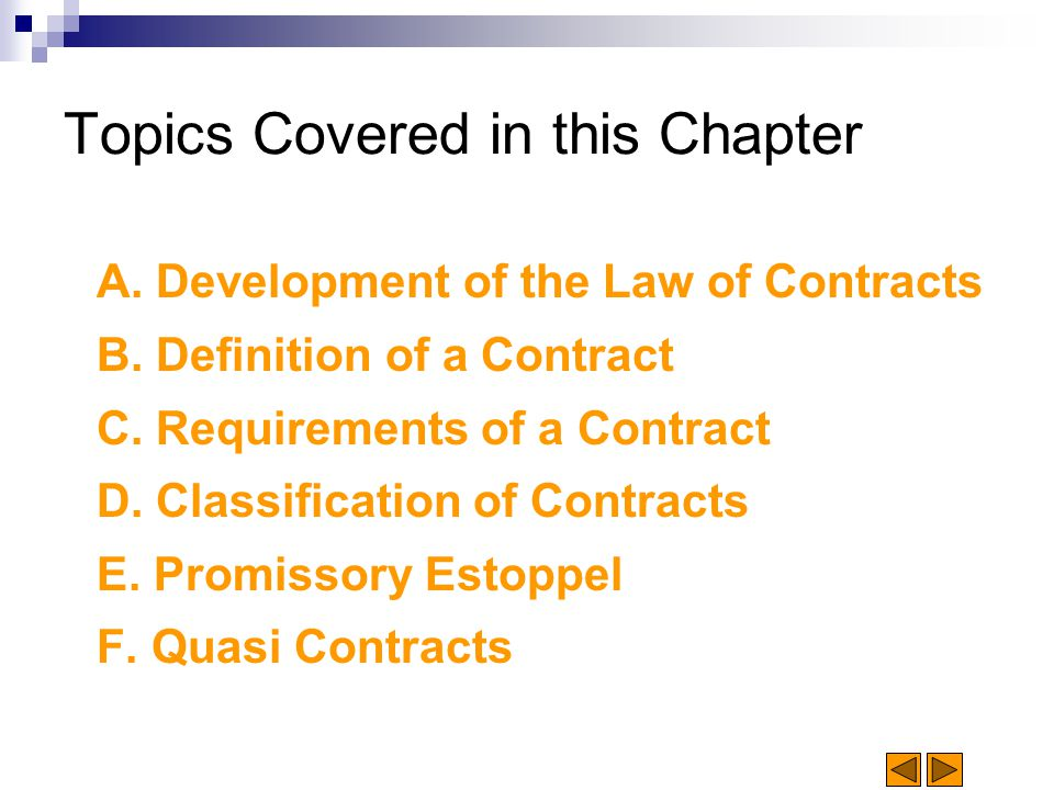 Topics Covered in this Chapter A. Development of the Law of Contracts B.