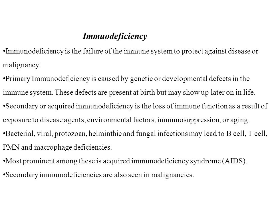 Immuodeficiency Immunodeficiency is the failure of the immune system to protect against disease or malignancy.