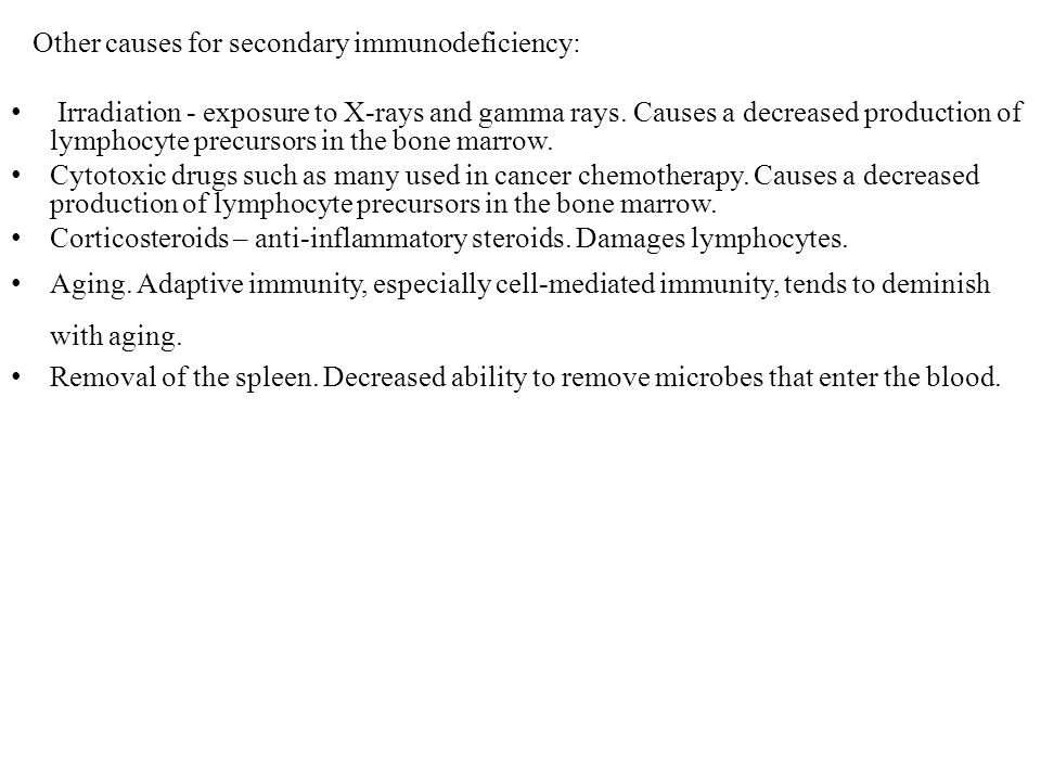 Other causes for secondary immunodeficiency: Irradiation - exposure to X-rays and gamma rays.