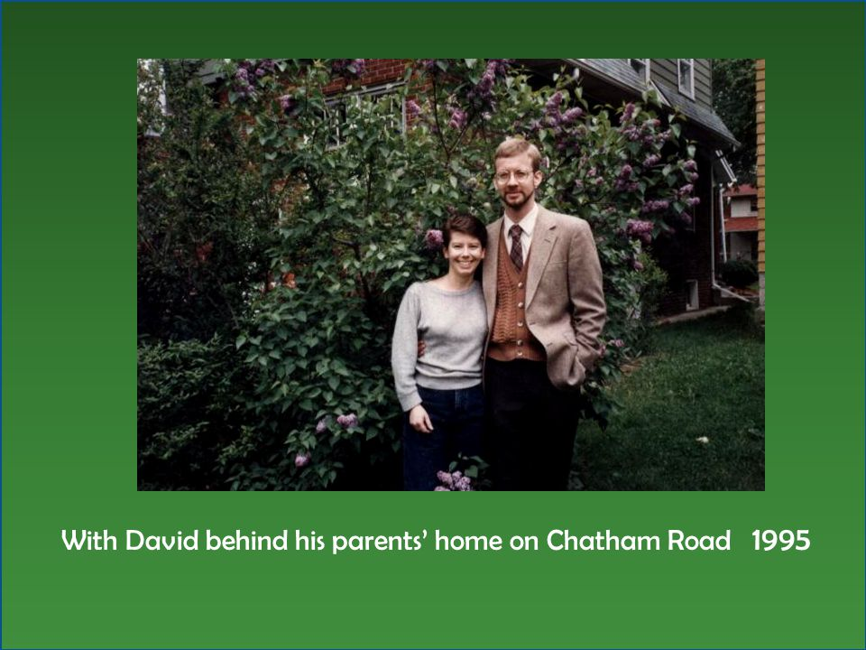With David behind his parents' home on Chatham Road 1995