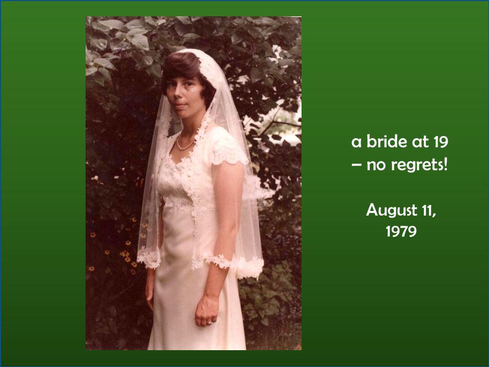 a bride at 19 – no regrets! August 11, 1979