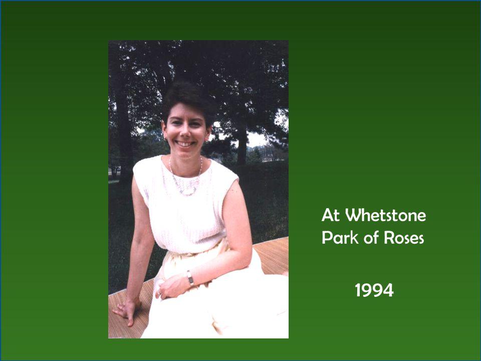 At Whetstone Par k of Roses 1994