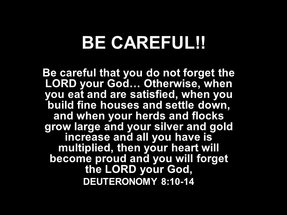 BE CAREFUL!.
