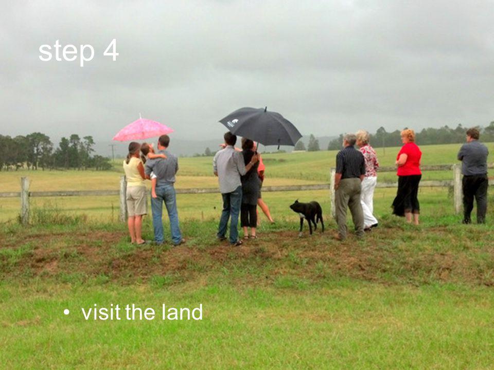 step 4 visit the land