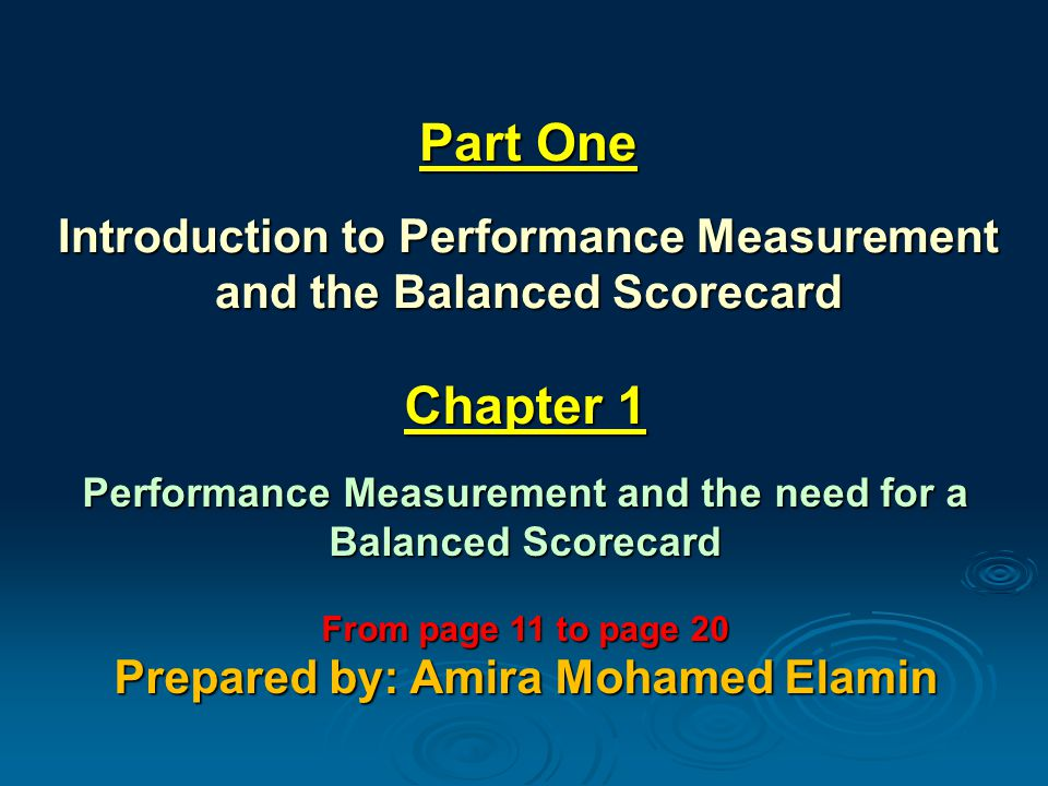 Part One Introduction to Performance Measurement and the Balanced Scorecard Chapter 1 Performance Measurement and the need for a Balanced Scorecard Fr