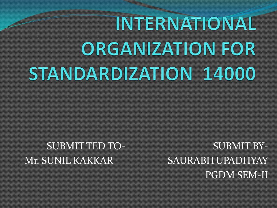 SUBMIT TED TO- SUBMIT BY- Mr. SUNIL KAKKAR SAURABH UPADHYAY PGDM SEM-II