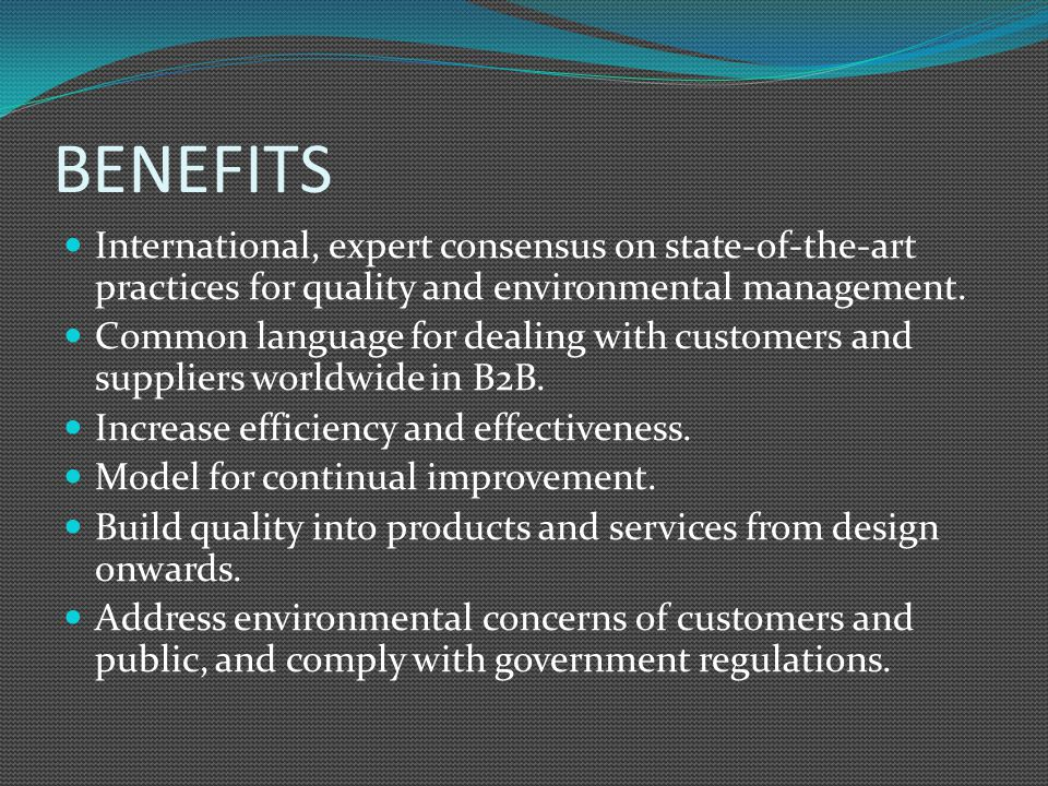 BENEFITS International, expert consensus on state-of-the-art practices for quality and environmental management. Common language for dealing with cust