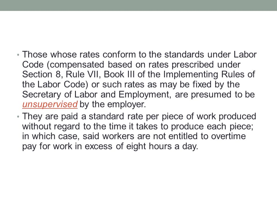 Those whose rates conform to the standards under Labor Code (compensated based on rates prescribed under Section 8, Rule VII, Book III of the Implemen