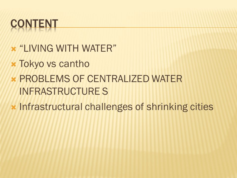 " ""LIVING WITH WATER""  Tokyo vs cantho  PROBLEMS OF CENTRALIZED WATER INFRASTRUCTURE S  Infrastructural challenges of shrinking cities"