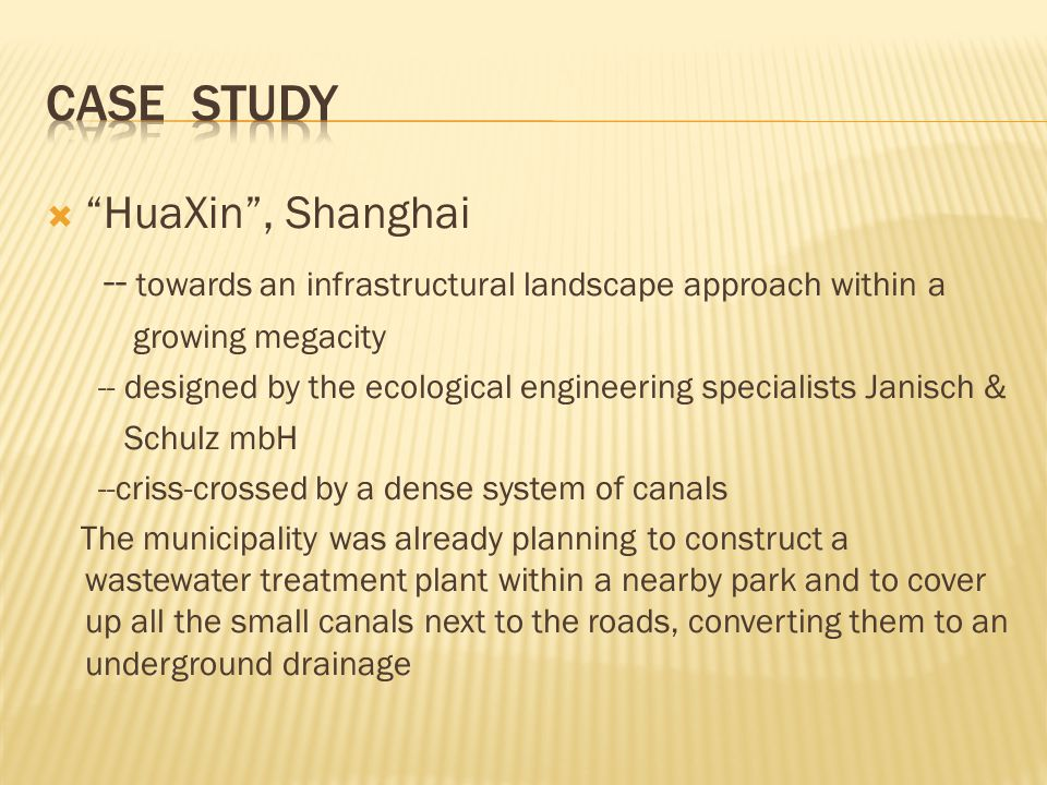 " ""HuaXin"", Shanghai -- towards an infrastructural landscape approach within a growing megacity -- designed by the ecological engineering specialists"