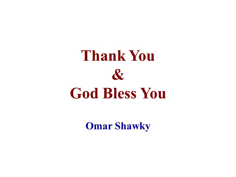 Thank You & God Bless You Omar Shawky