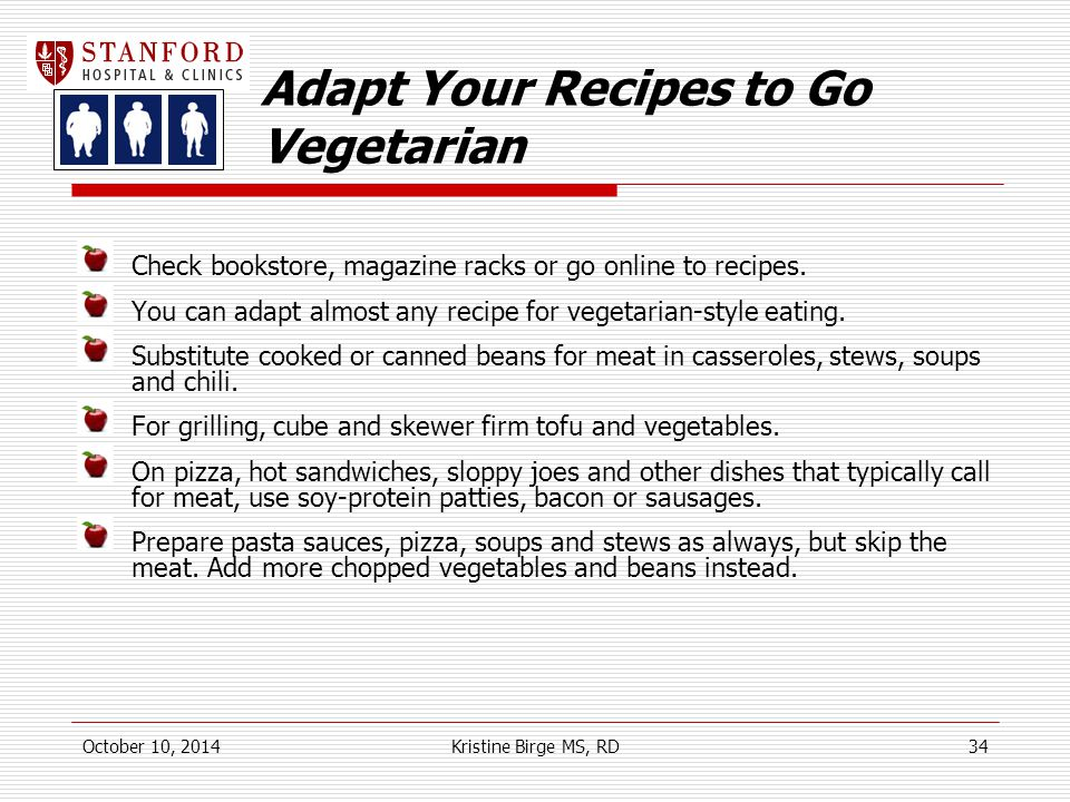 Adapt Your Recipes to Go Vegetarian Check bookstore, magazine racks or go online to recipes.