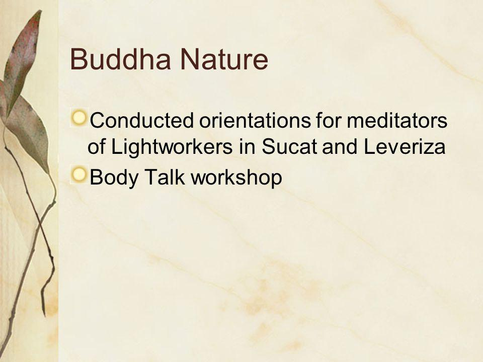 Buddha Nature Conducted orientations for meditators of Lightworkers in Sucat and Leveriza Body Talk workshop