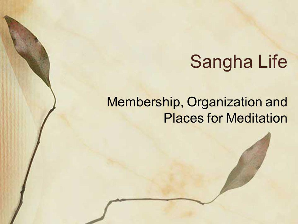 Sangha Life Membership, Organization and Places for Meditation