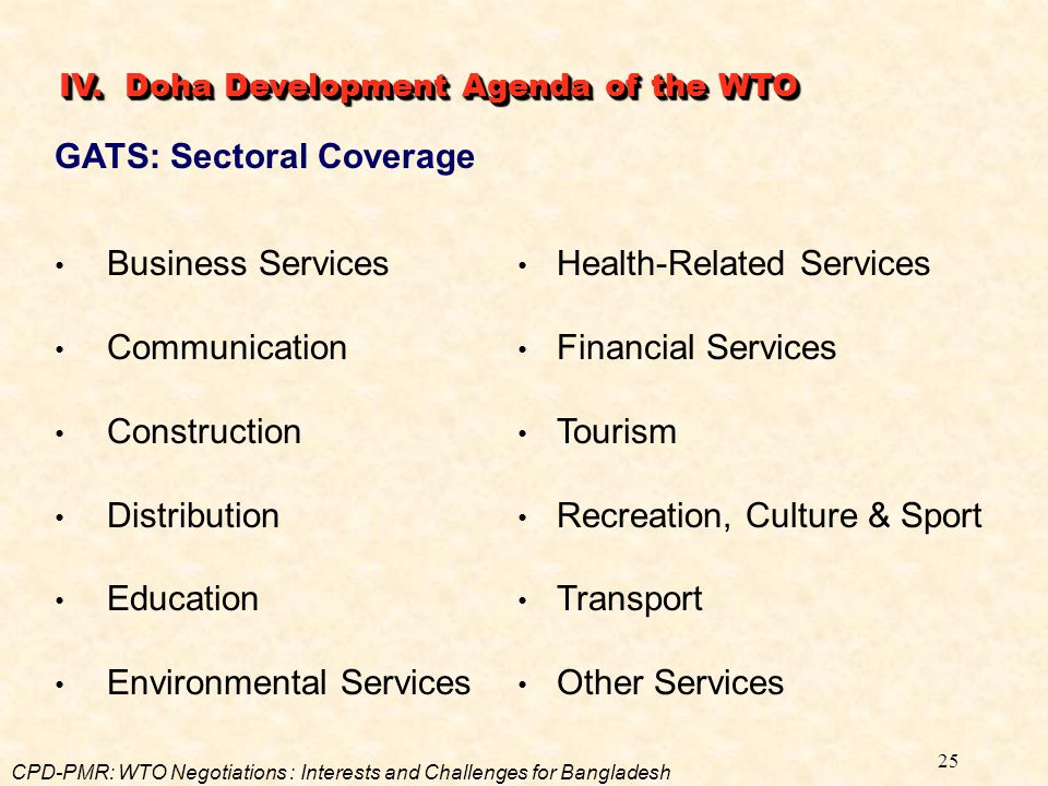 25 GATS: Sectoral Coverage Business Services Communication Construction Distribution Education Environmental Services Health-Related Services Financia
