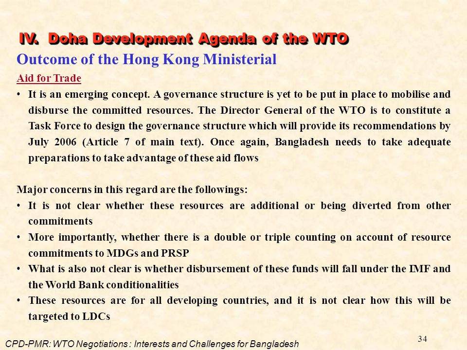 34 Outcome of the Hong Kong Ministerial Aid for Trade It is an emerging concept. A governance structure is yet to be put in place to mobilise and disb