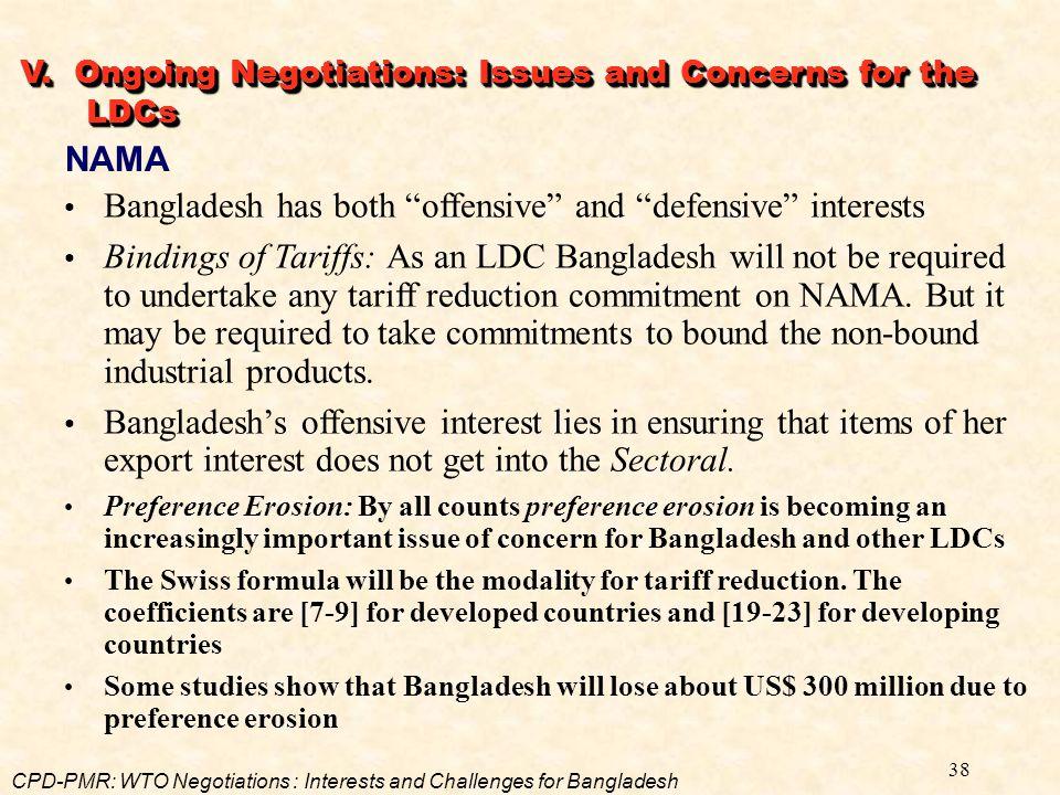 "38 NAMA Bangladesh has both ""offensive"" and ""defensive"" interests Bindings of Tariffs: As an LDC Bangladesh will not be required to undertake any tari"