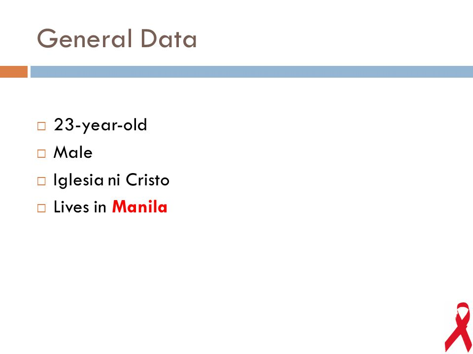 General Data  23-year-old  Male  Iglesia ni Cristo  Lives in Manila