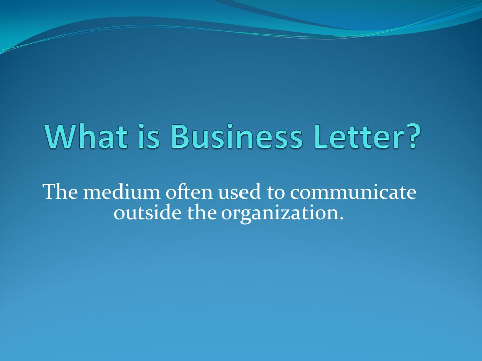 The medium often used to communicate outside the organization.