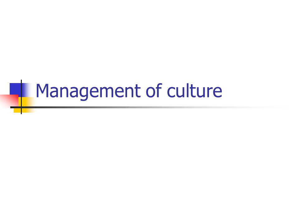 Management of culture