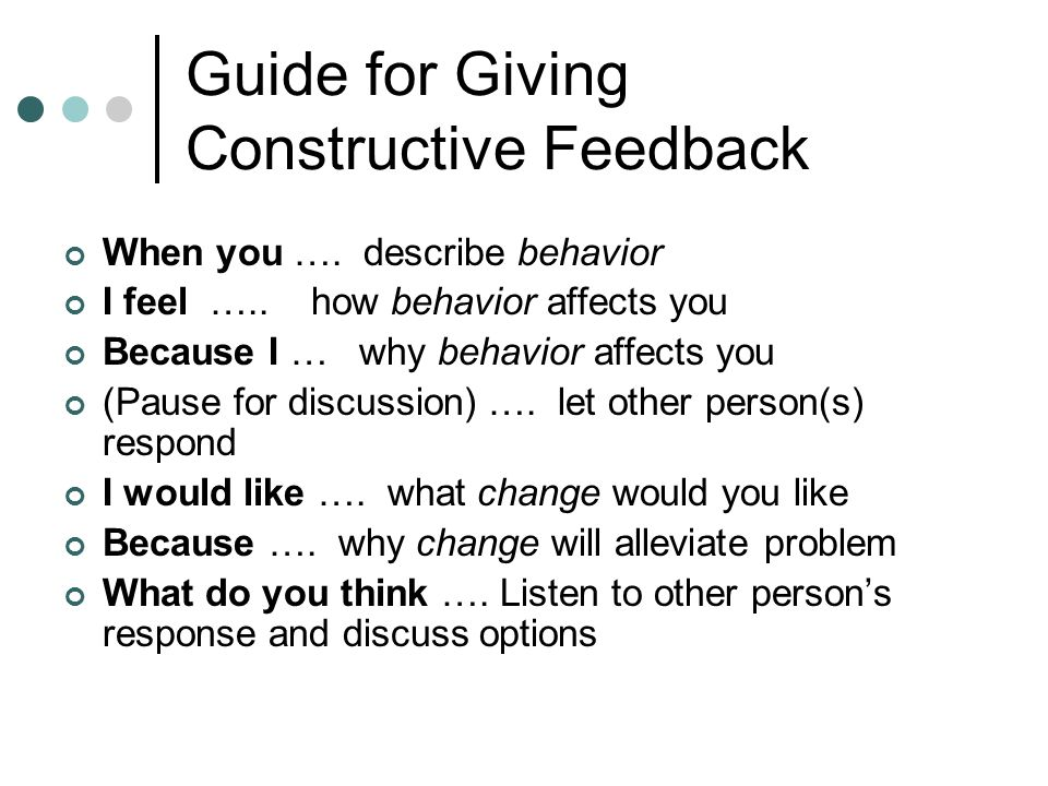 Guide for Giving Constructive Feedback When you ….