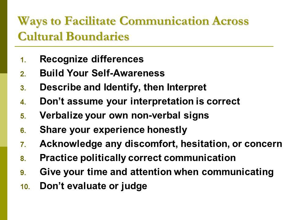 Ways to Facilitate Communication Across Cultural Boundaries 1.