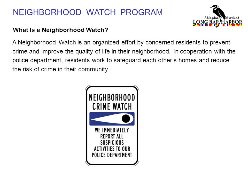 NEIGHBORHOOD WATCH PROGRAM What Is a Neighborhood Watch.