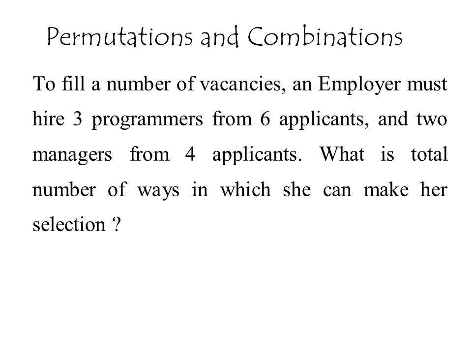 To fill a number of vacancies, an Employer must hire 3 programmers from 6 applicants, and two managers from 4 applicants. What is total number of ways