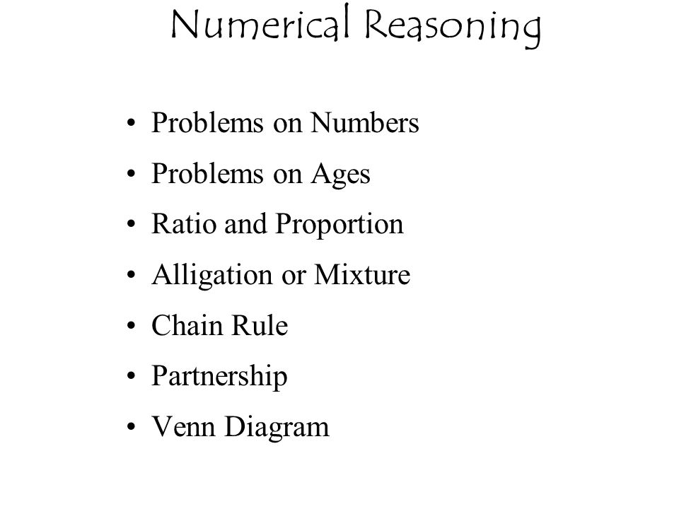 Problems on Numbers Problems on Ages Ratio and Proportion Alligation or Mixture Chain Rule Partnership Venn Diagram