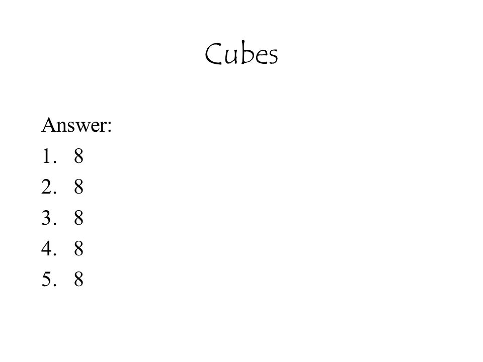 Cubes Answer: 1.8 2.8 3.8 4.8 5.8