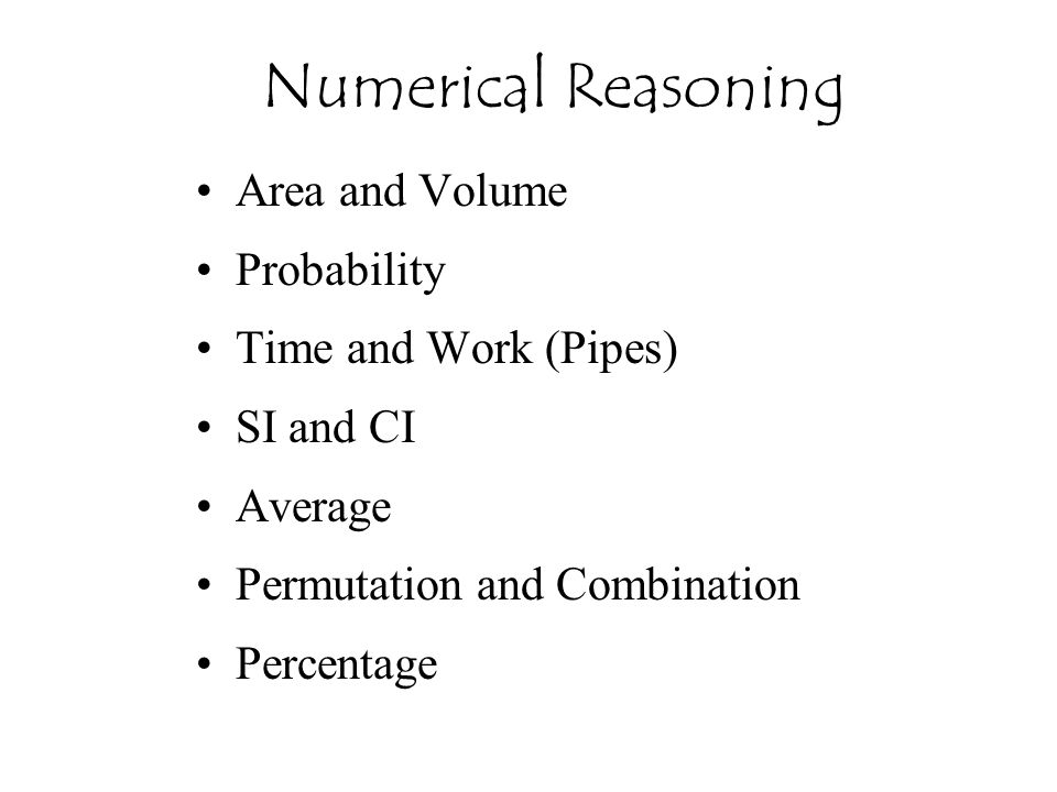 Area and Volume Probability Time and Work (Pipes) SI and CI Average Permutation and Combination Percentage Numerical Reasoning