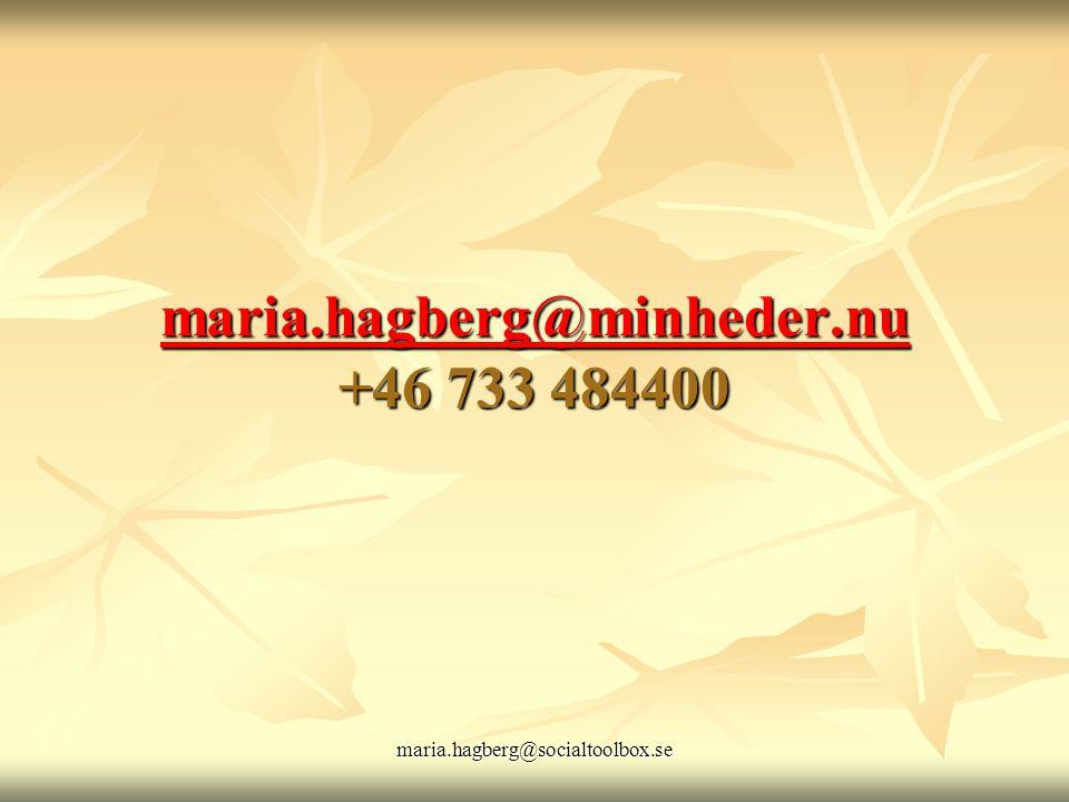 maria.hagberg@socialtoolbox.se maria.hagberg@minheder.nu maria.hagberg@minheder.nu +46 733 484400 maria.hagberg@minheder.nu