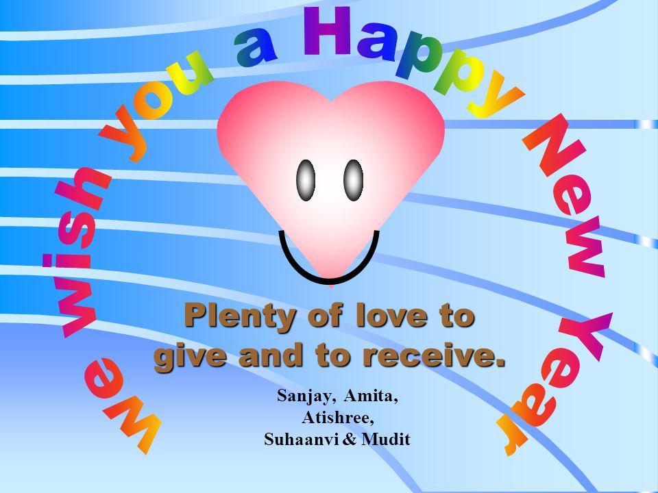 Plenty of love to give and to receive. Sanjay, Amita, Atishree, Suhaanvi & Mudit