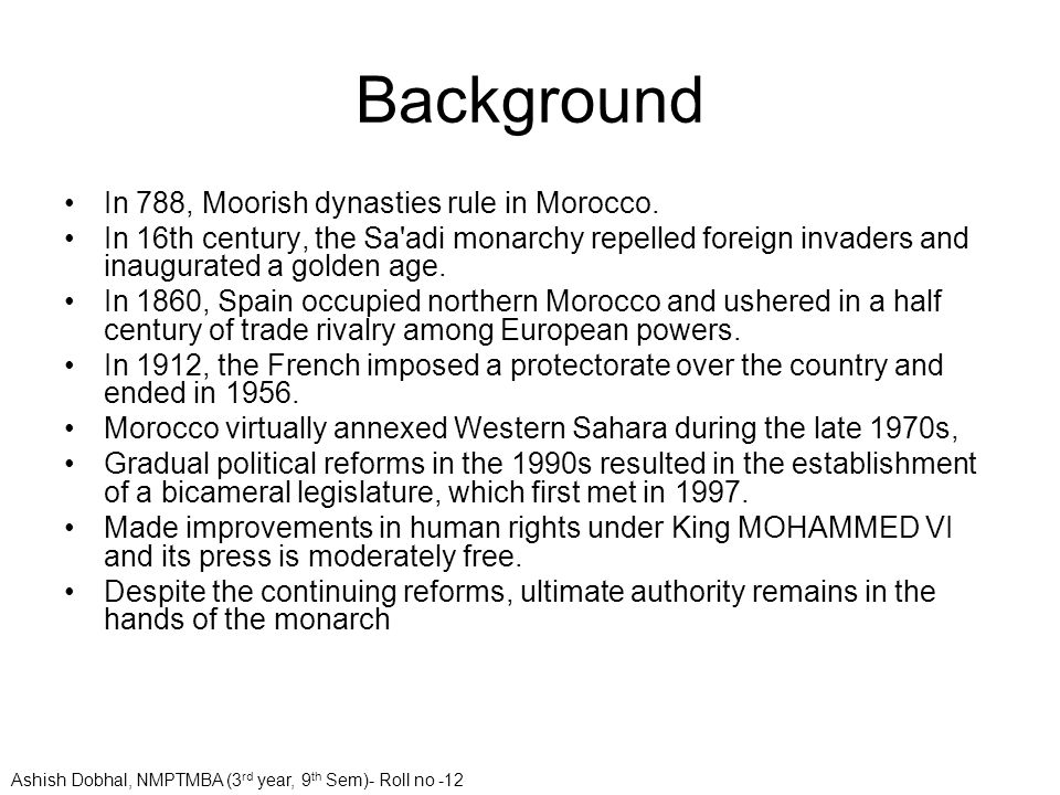 Background In 788, Moorish dynasties rule in Morocco.