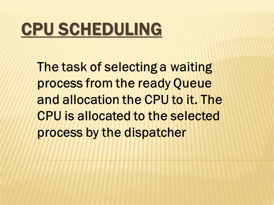 CPU SCHEDULING ALGORITHMS There are four types of CPU Scheduling Algorithms are given below: 1.