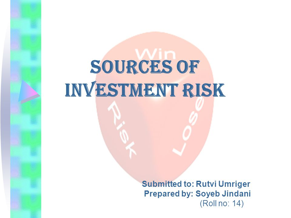 Introduction On ground of assurance of the return, there are two kinds of Investments - Riskless and Risky.