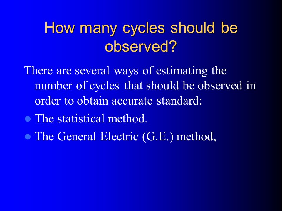 How many cycles should be observed.